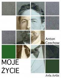 Moje życie - Anton Czechow, Anonim
