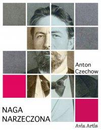 Naga narzeczona - Anton Czechow, Anonim