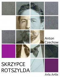 Skrzypce Rotszylda - Anton Czechow, Anonim