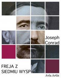 Freja z Siedmiu Wysp - Joseph Conrad