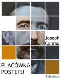 Placówka postępu - Joseph Conrad