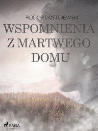 Wspomnienia z martwego domu - Fiodor Dostojewski, Józef Tretiak
