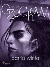 Partia winta - zbiór opowiadań - Anton Czechow
