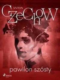 Pawilon szósty - Anton Czechow