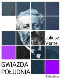 Gwiazda Południa - Juliusz Verne