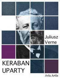 Keraban Uparty - Juliusz Verne