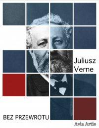 Bez przewrotu - Juliusz Verne