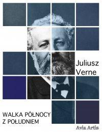 Walka Północy z Południem - Juliusz Verne