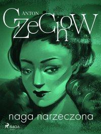 Naga narzeczona - zbiór opowiadań - Anton Czechow, Anonim
