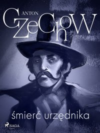 Śmierć urzędnika - zbiór opowiadań - Anton Czechow