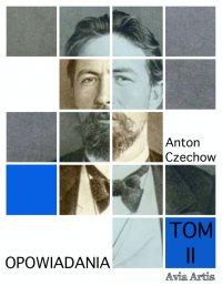 Opowiadania. Tom II - Anton Czechow