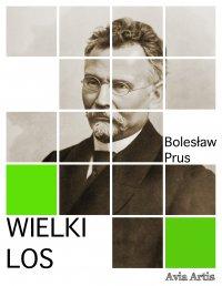 Wielki Los - Bolesław Prus