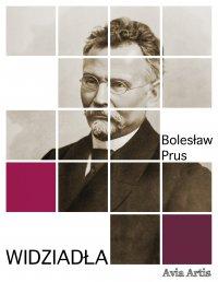 Widziadła - Bolesław Prus