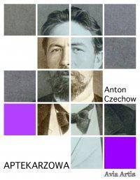 Aptekarzowa - Anton Czechow