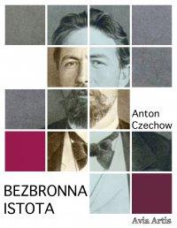 Bezbronna istota - Anton Czechow