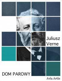 Dom parowy - Juliusz Verne