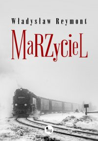 Marzyciel - Władysław Reymont