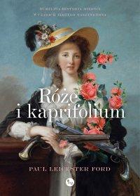 Róże i kapryfolium - Paul Leicester Ford