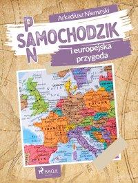 Pan Samochodzik i europejska przygoda - Arkadiusz Niemirski