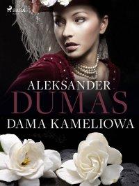 Dama Kameliowa - Aleksander Dumas, Tadeusz Boy-Żeleński, Alexandre Dumas, Tadeusz Boy-Żeleński