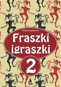 Fraszki igraszki 2 - Witold Oleszkiewicz