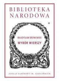 Wybór wierszy - Władysław Broniewski