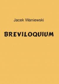 Breviloquium - Jacek Waniewski