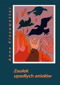 Zaułek upadłych aniołów - Anna Kiesewetter