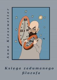 Księga zadumanego filozofa - Anna Kiesewetter