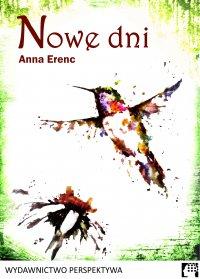 Nowe dni - Anna Erenc