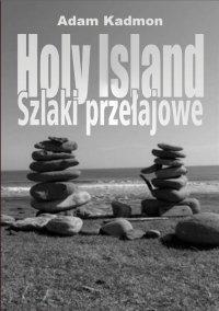 Holy Island. Szlaki przełajowe - Adam Kadmon