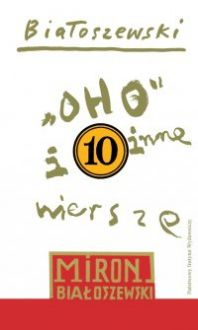 """""""Oho"""" i inne wiersze - Miron Białoszewski"""