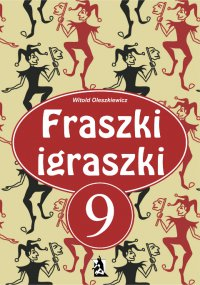 Fraszki igraszki 9 - Witold Oleszkiewicz