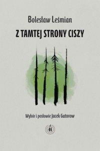 Z tamtej strony ciszy - Bolesław Leśmian