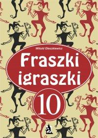 Fraszki igraszki część 10 - Witold Oleszkiewicz