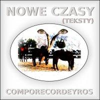 Nowe czasy (teksty) - Comporecordeyros