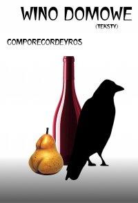 Wino domowe (teksty) - Comporecordeyros