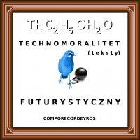 Technomoralitet futurystyczny (teksty) - Comporecordeyros