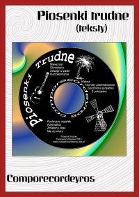 Piosenki trudne (teksty) - Comporecordeyros