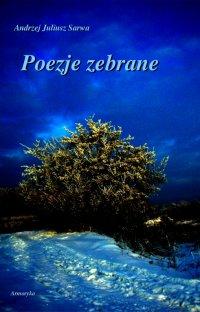 Poezje zebrane - Andrzej Sarwa