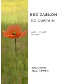 Bez zasłon - No curtain - Wojciech Malinowski
