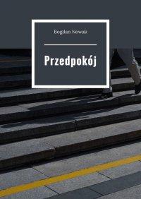 Przedpokój - Bogdan Nowak