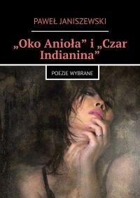 """""""Oko Anioła"""" i""""Czar Indianina"""" - Paweł Janiszewski"""