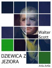 Dziewica z Jeziora - Walter Scott