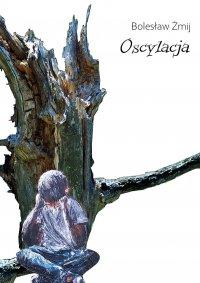 Oscylacja - Bolesław Żmij