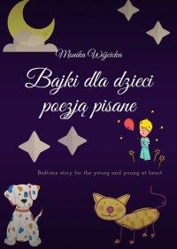 Bajki dladzieci poezją pisane - Monika Wójcicka