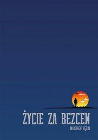 Życie za bezcen - Wojciech Łęcki