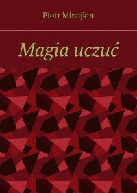 Magia uczuć - Piotr Minajkin
