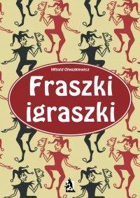 Fraszki igraszki - Witold Oleszkiewicz