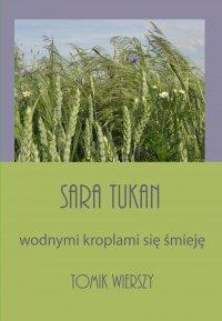 Wodnymi kroplami się śmieję - Sara Tukan